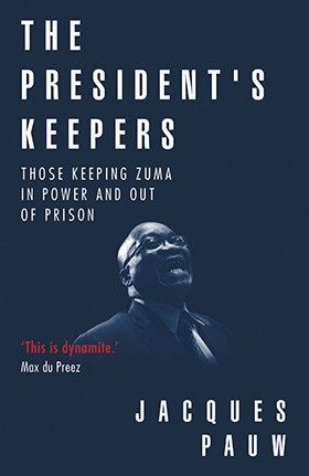The Presidents Keepers, Jacques Pauw